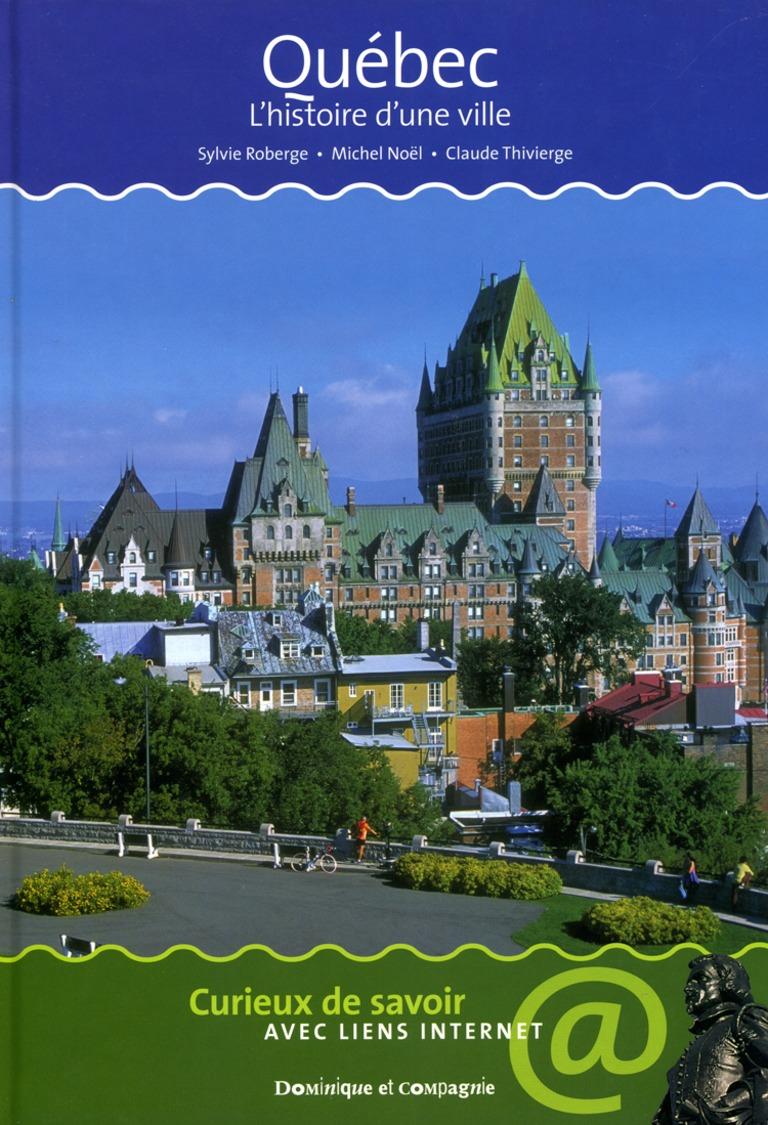 Québec, l'histoire d'une ville