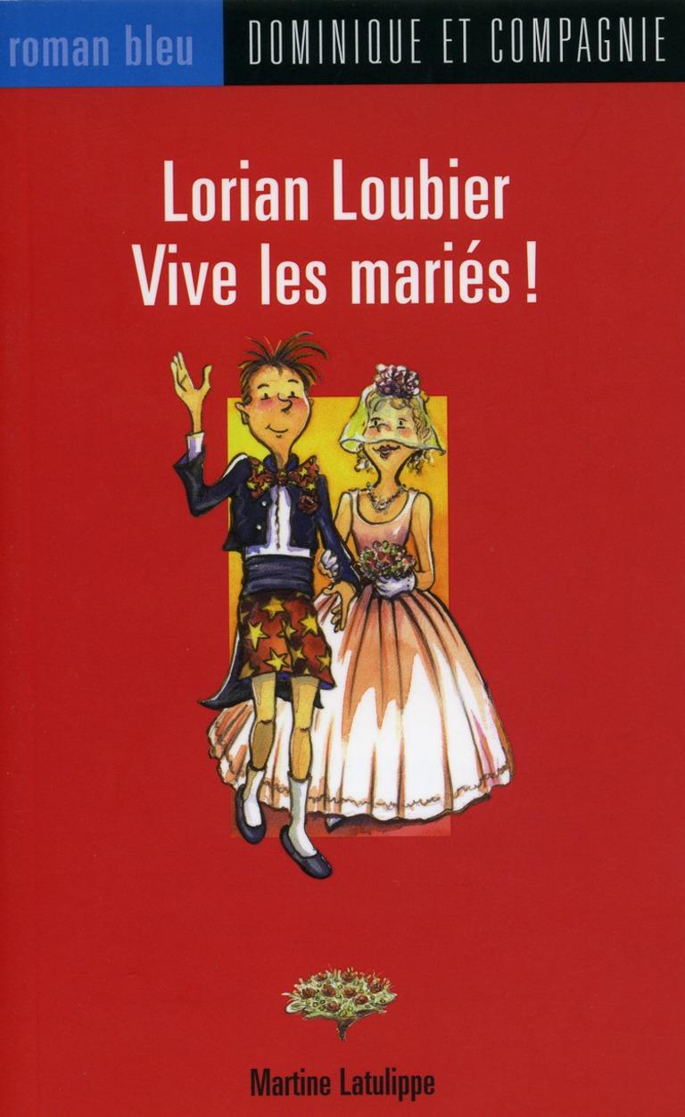 Lorian Loubier, vive les mariés!