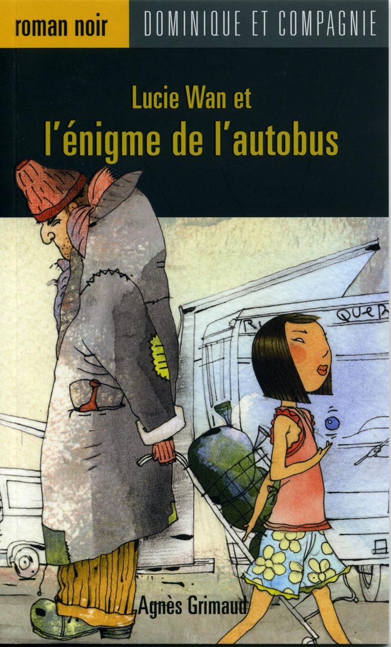 Lucie Wan et l'énigme de l'autobus
