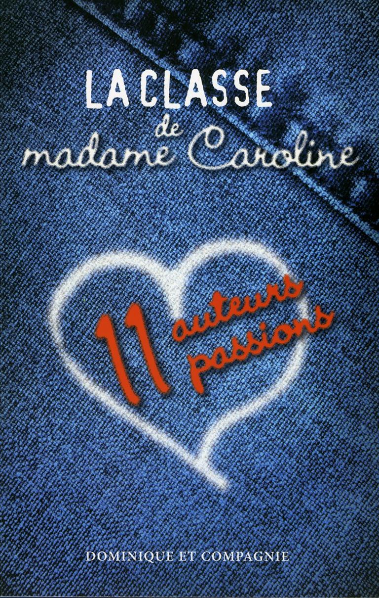 La classe de madame Caroline : [nouvelles]