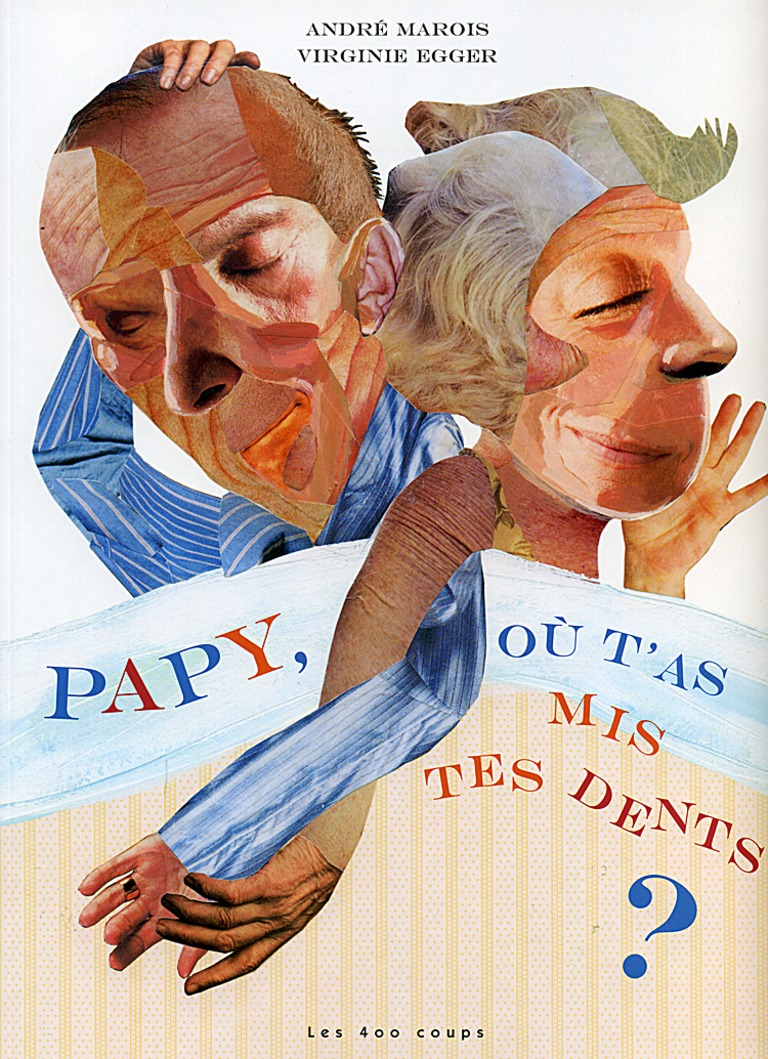 Papy, où t'as mis tes dents?