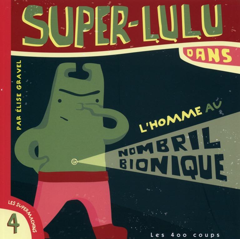 Super-Lulu dans L'homme au nombril bionique