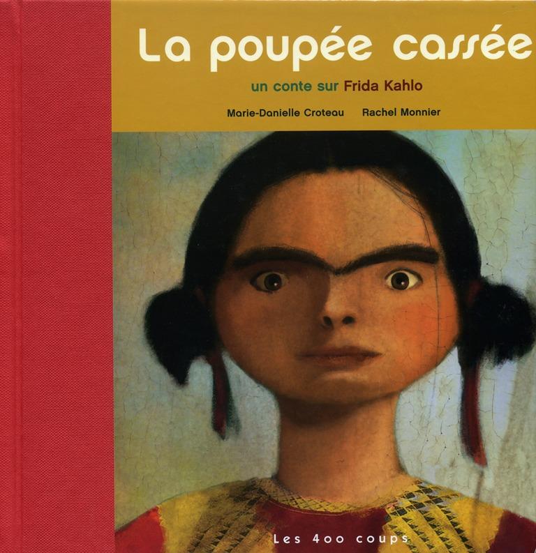 La poupée cassée : un conte sur Frida Khalo [i.e. Kahlo]