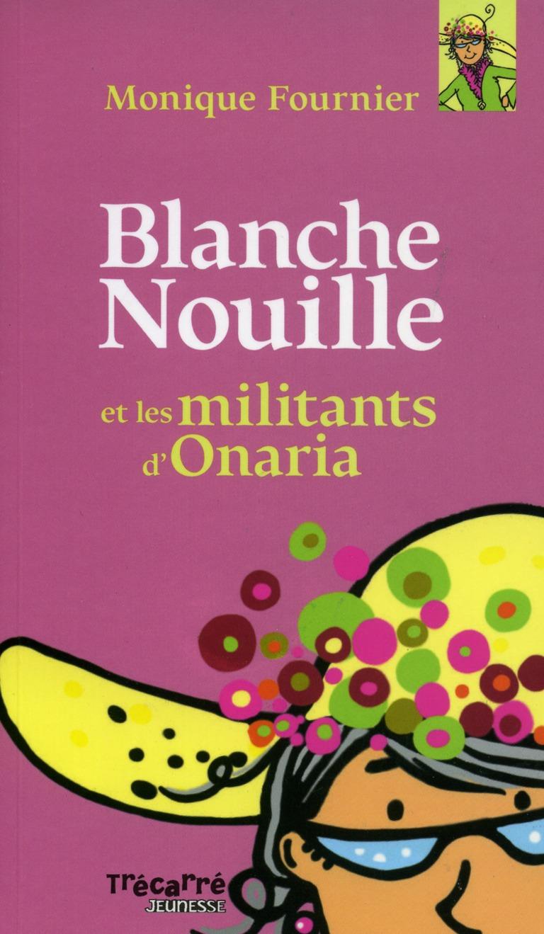 Blanche Nouille et les militants d'Onaria