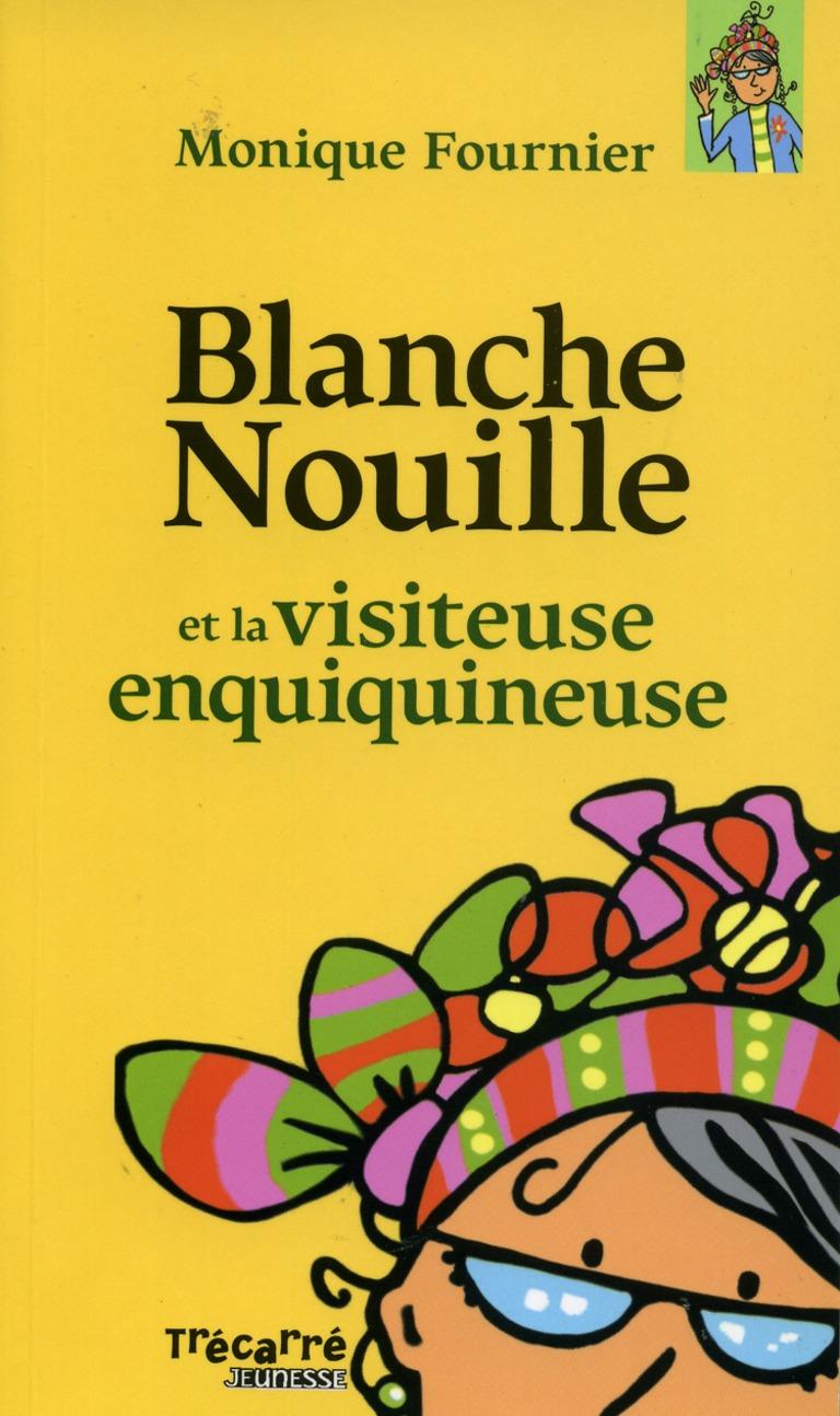 Blanche Nouille et la visiteuse enquiquineuse