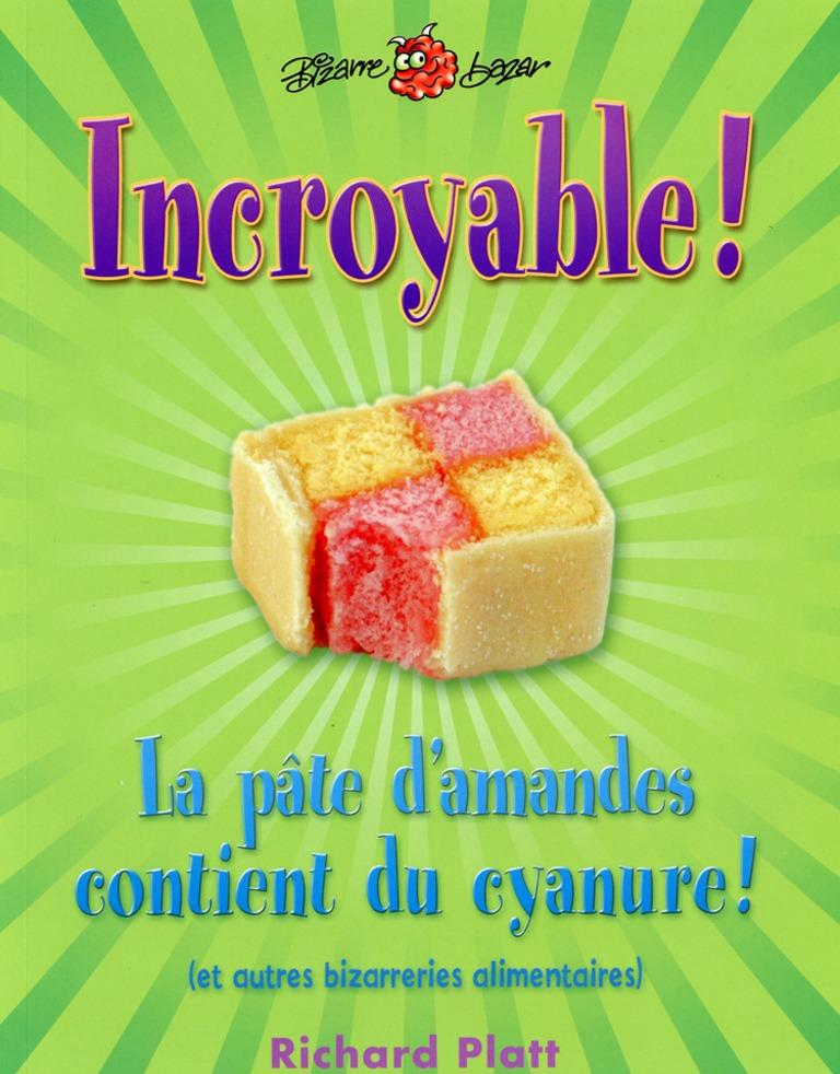 Incroyable! La pâte d'amandes contient du cyanure! : (et autres bizarreries alimentaires)