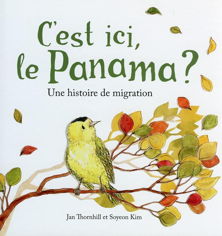C'est ici, le Panama? : une histoire de migration