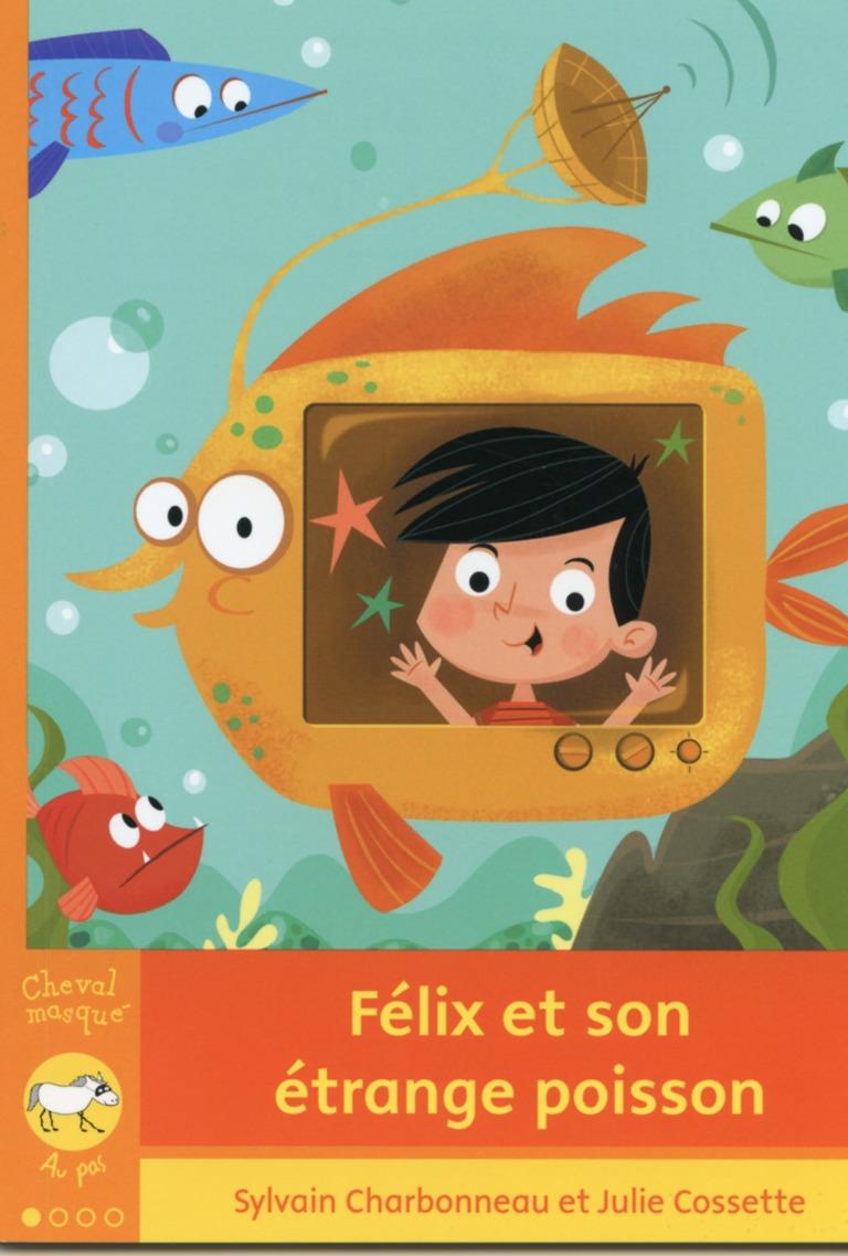 Félix et son étrange poisson