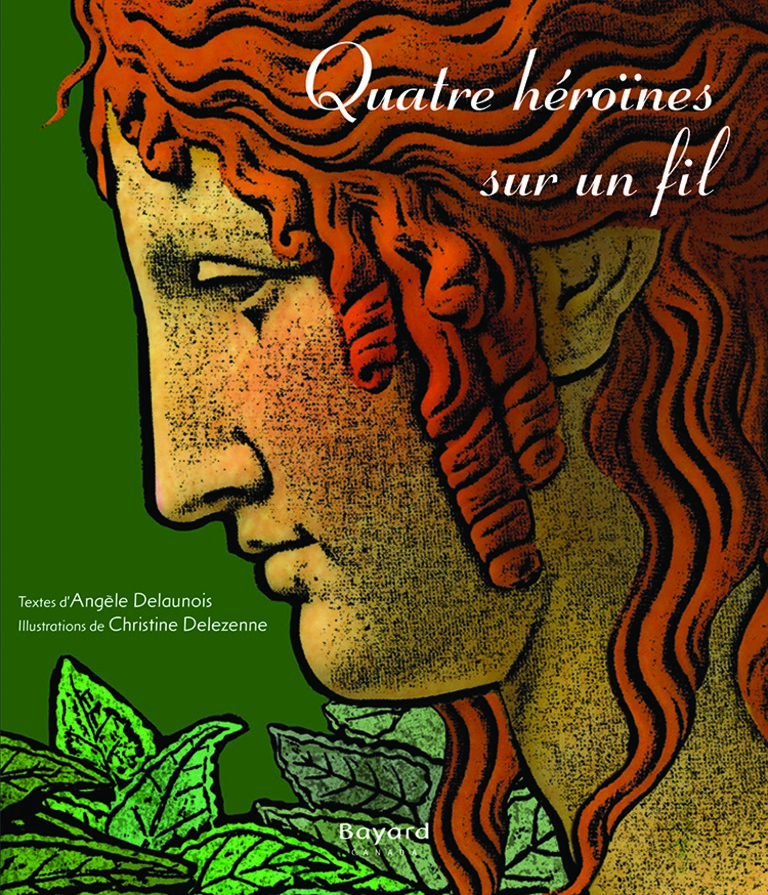 Quatre héroïnes sur un fil : légendes de la mythologie grecque