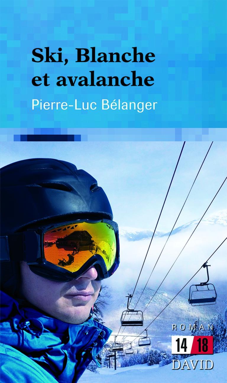 Ski, Blanche et avalanche : roman