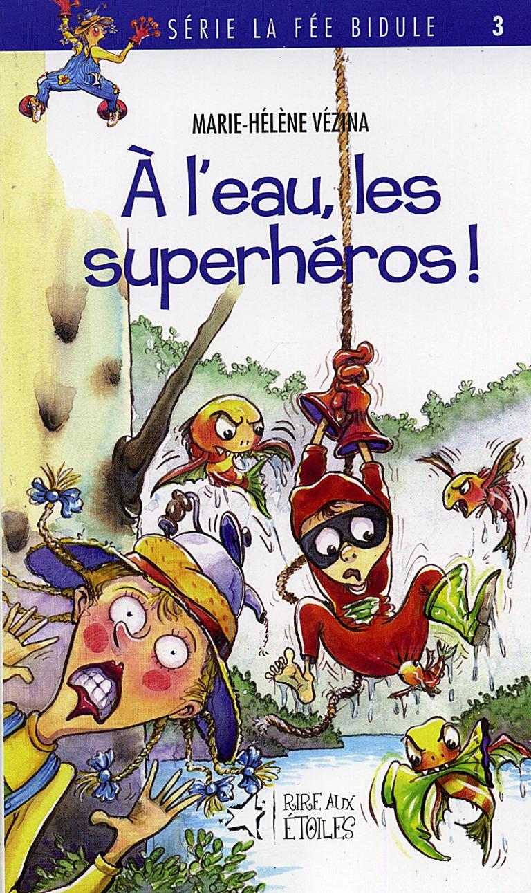 À l'eau, les superhéros!