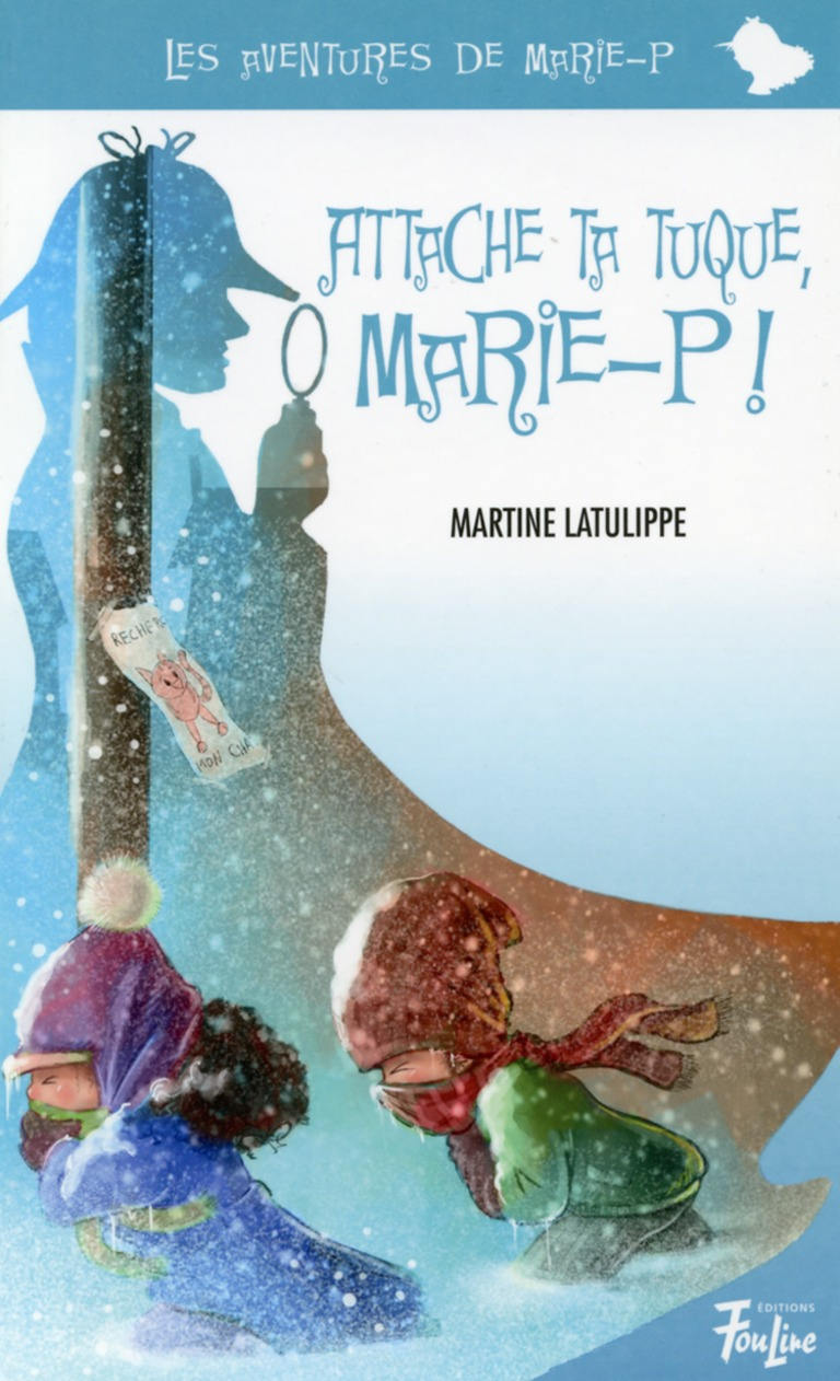 Attache ta tuque, Marie-P!