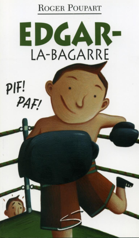 Edgar-la-bagarre : un roman