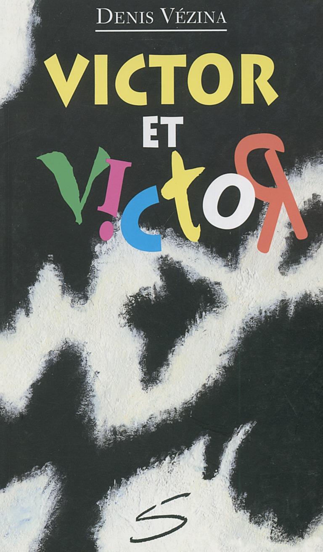 Victor et Victor : un roman