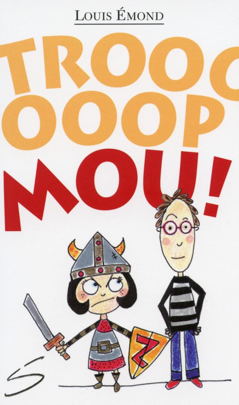 Trooooooooooop mou! : un roman