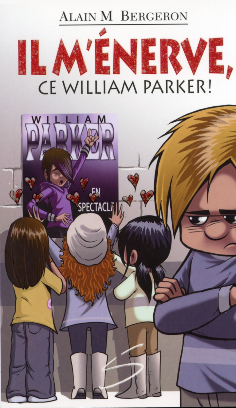 Il m'énerve, ce William Parker! : un roman