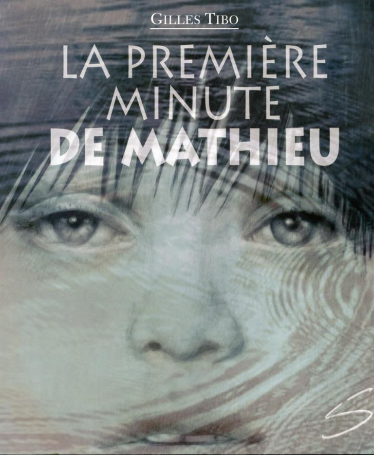 La première minute de Mathieu : un roman