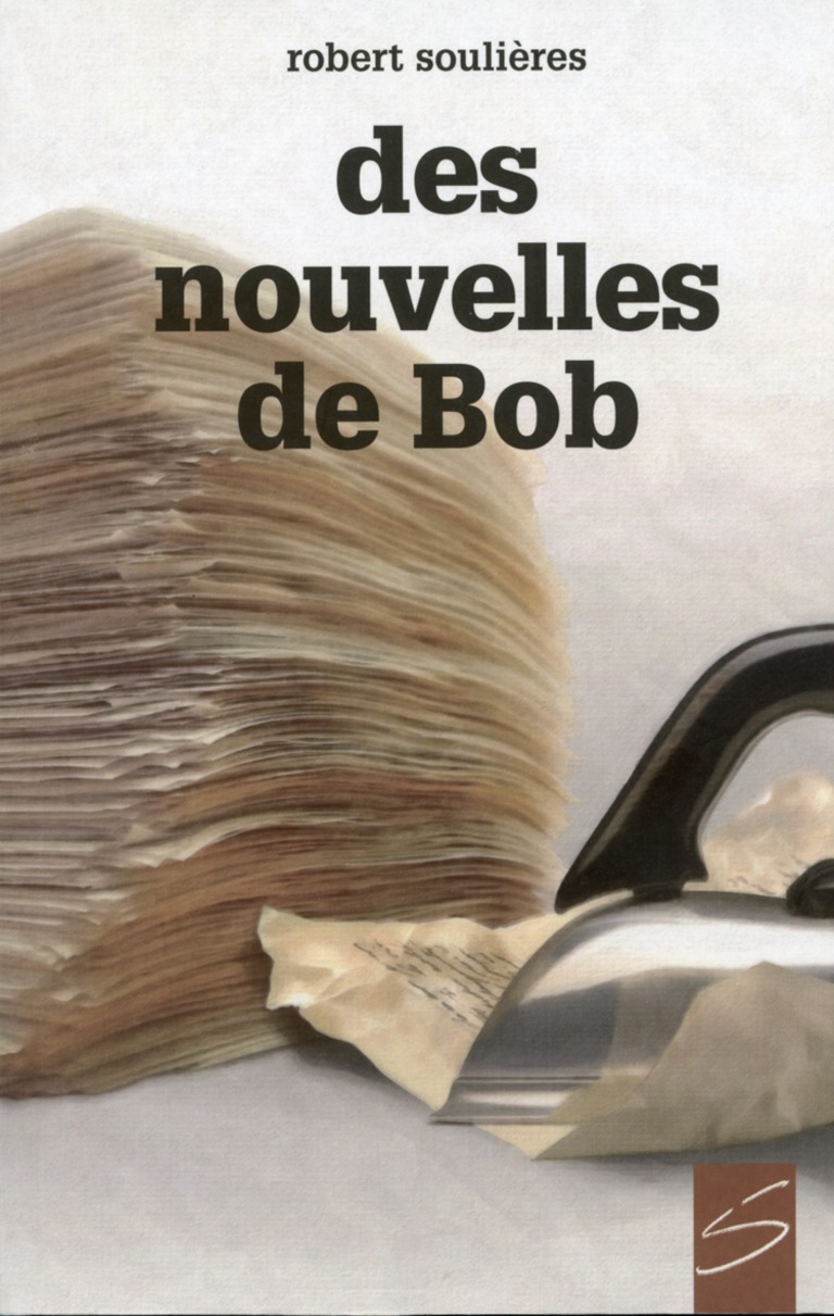 Des nouvelles de Bob : [nouvelles]