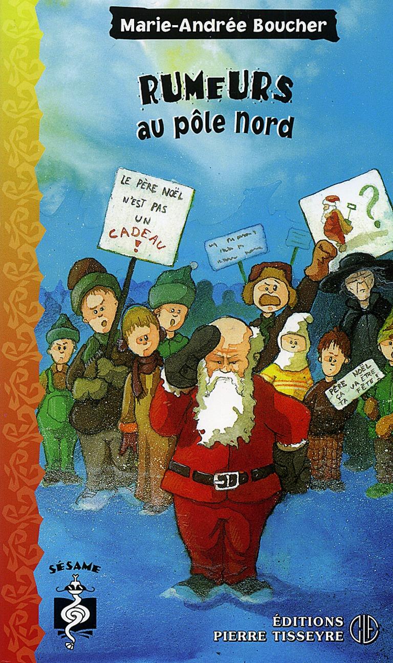 Rumeurs au pôle Nord : roman