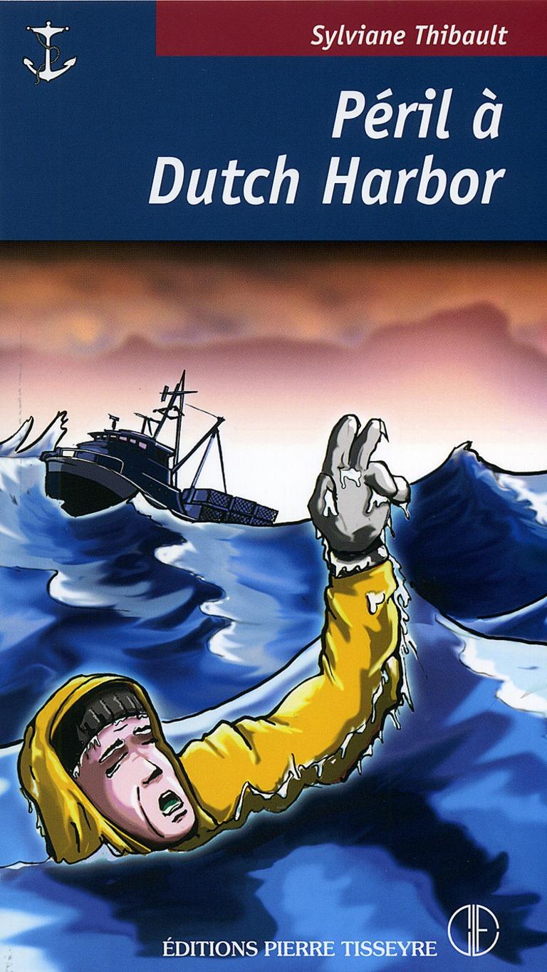 Péril à Dutch Harbor : roman