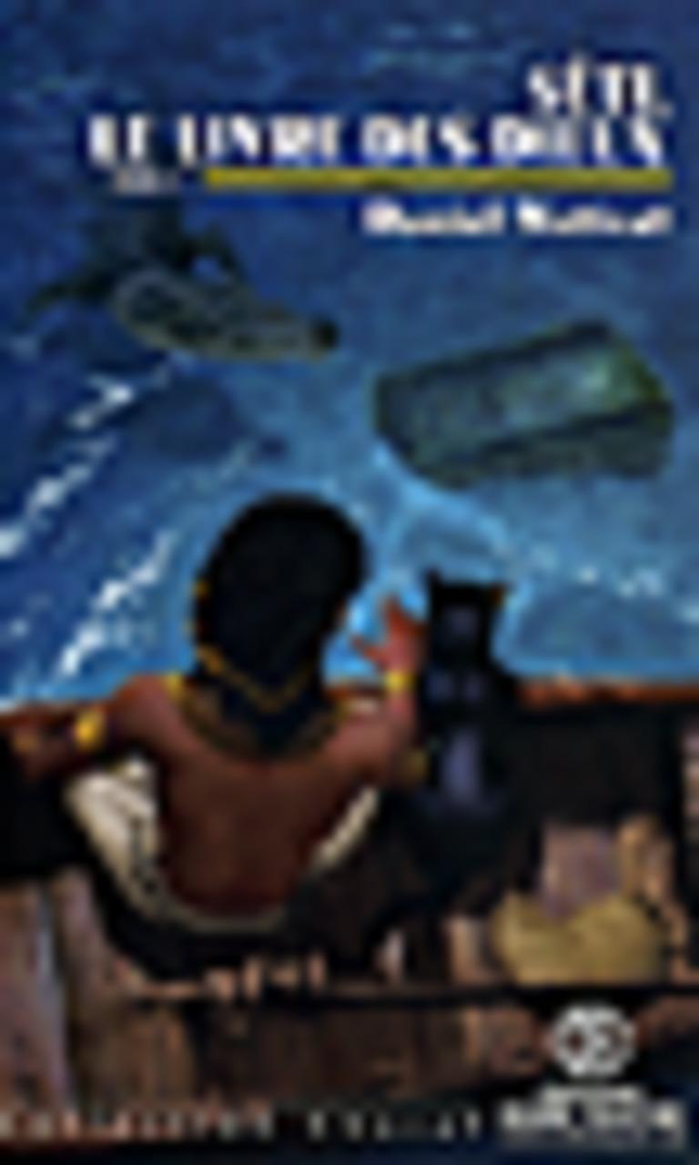 Séti, le livre des dieux : roman
