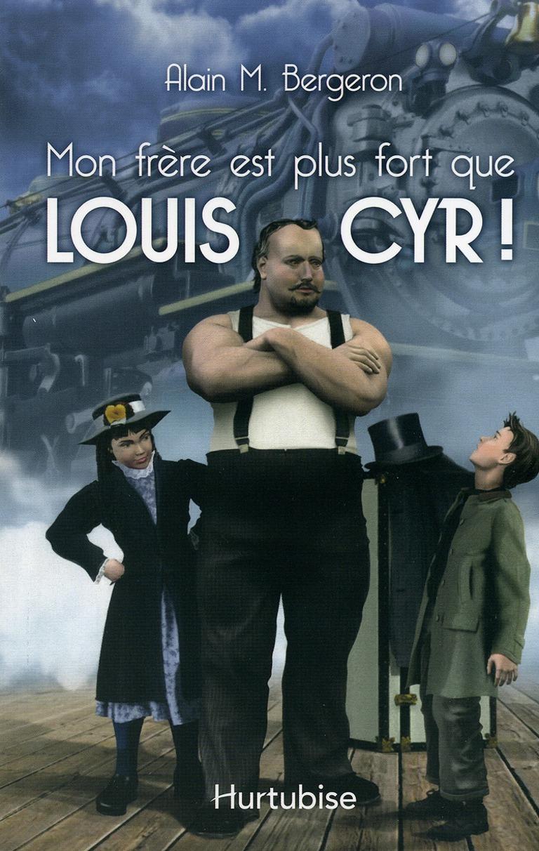 Mon frère est plus fort que Louis Cyr!