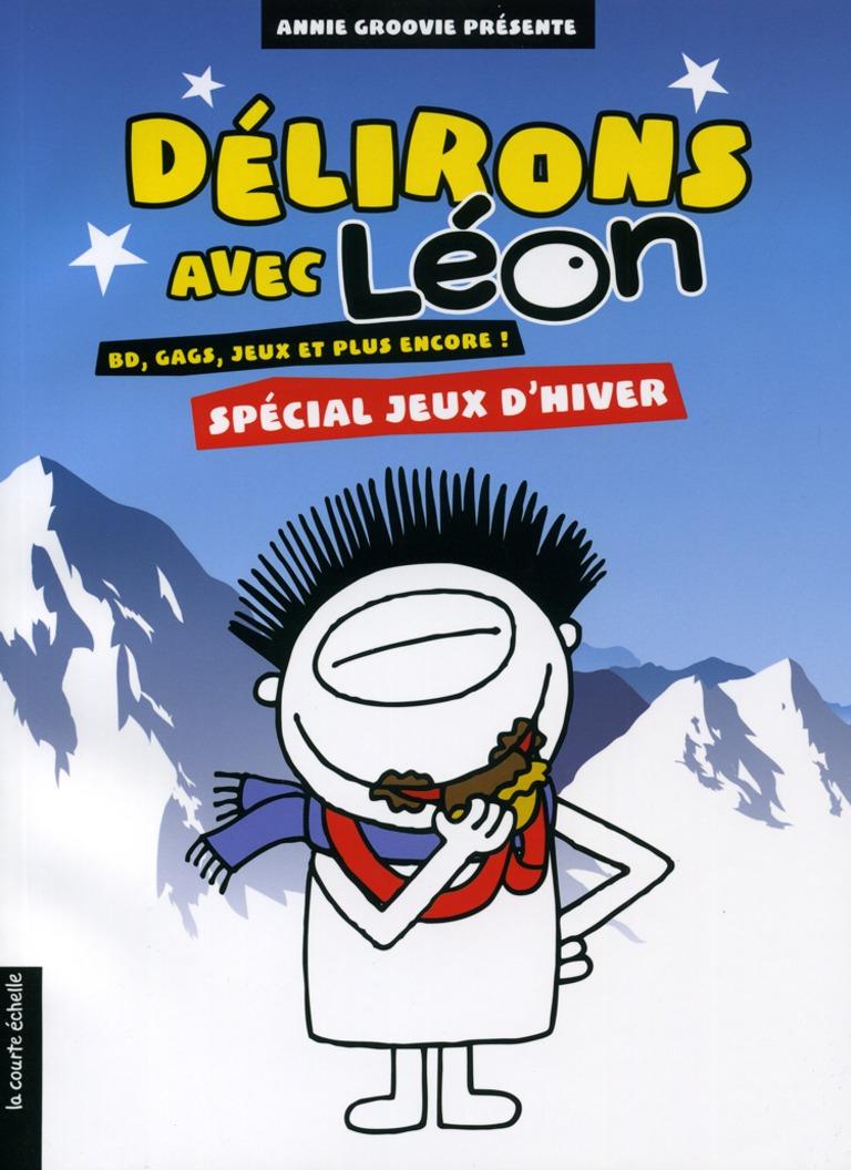 Délirons avec Léon : spécial jeux d'hiver : BD, gags, jeux et plus encore!