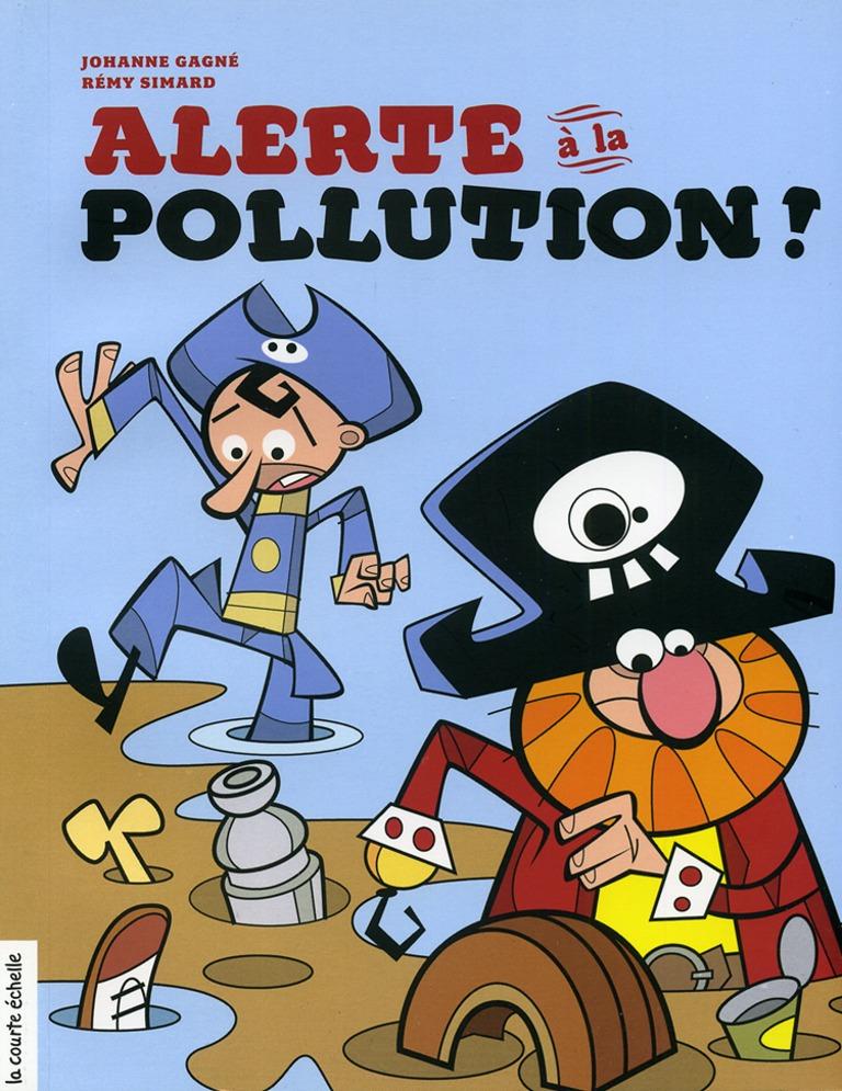 Alerte à la pollution!
