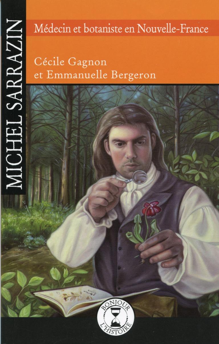 Michel Sarrazin : médecin et botaniste en Nouvelle-France