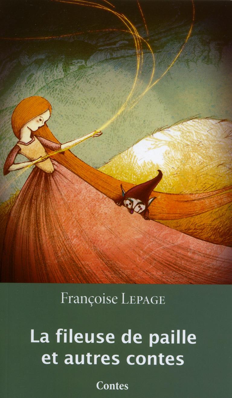 La fileuse de paille et autres contes : contes