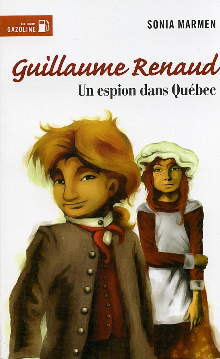 Un espion dans Québec : roman historique