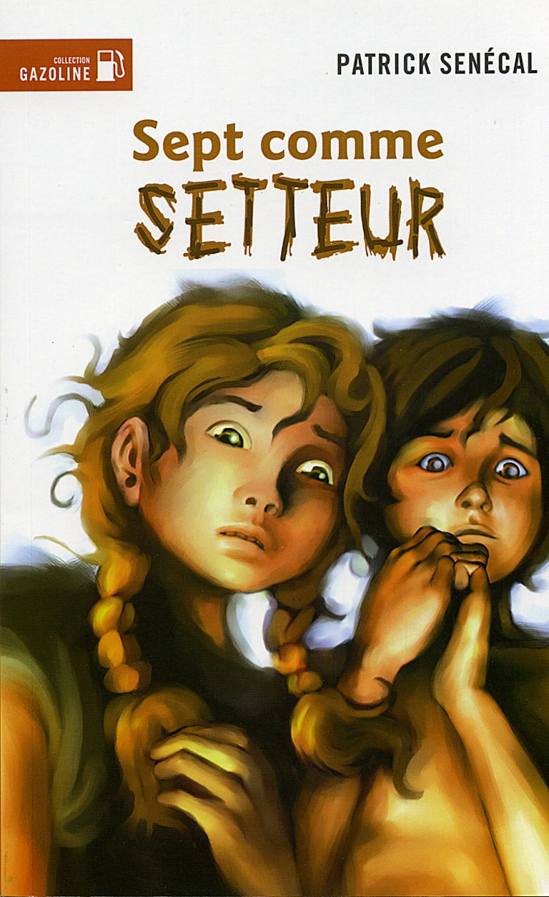 Sept comme Setteur : roman d'épouvante