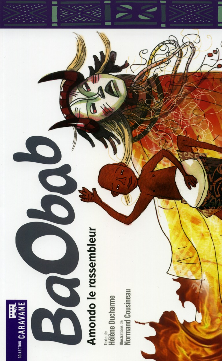 Baobab : Amondo le rassembleur : [théâtre]