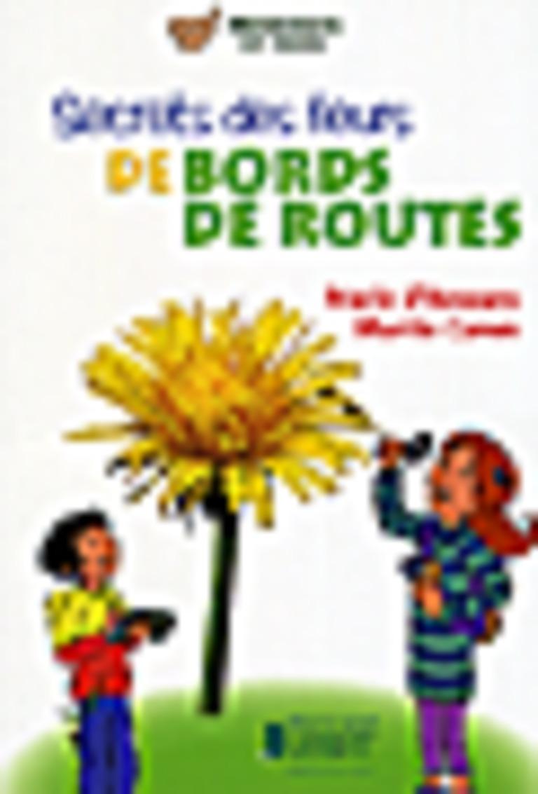 Secrets des fleurs de bords de routes