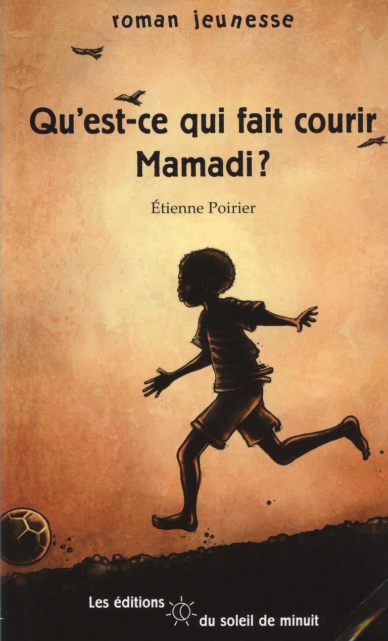 Qu'est-ce qui fait courir Mamadi?