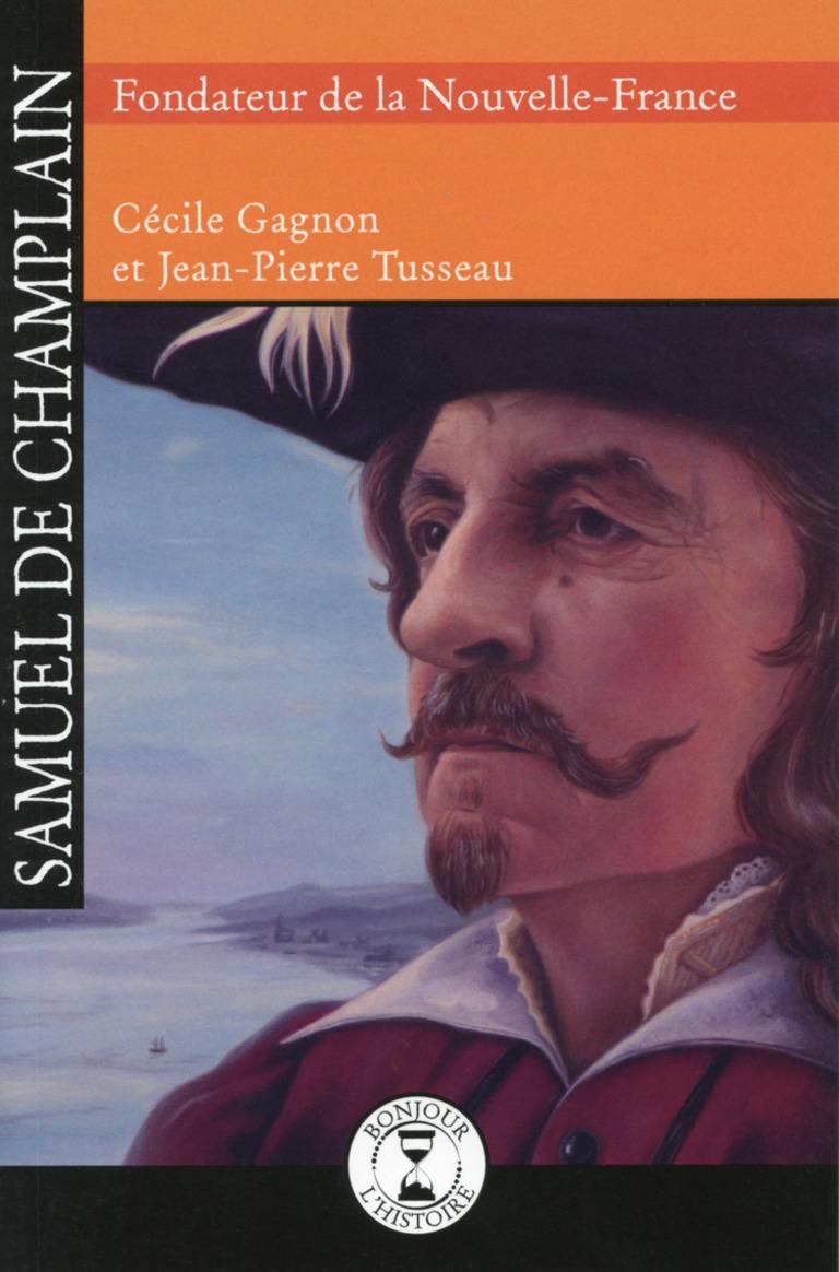 Samuel de Champlain : fondateur de la Nouvelle-France