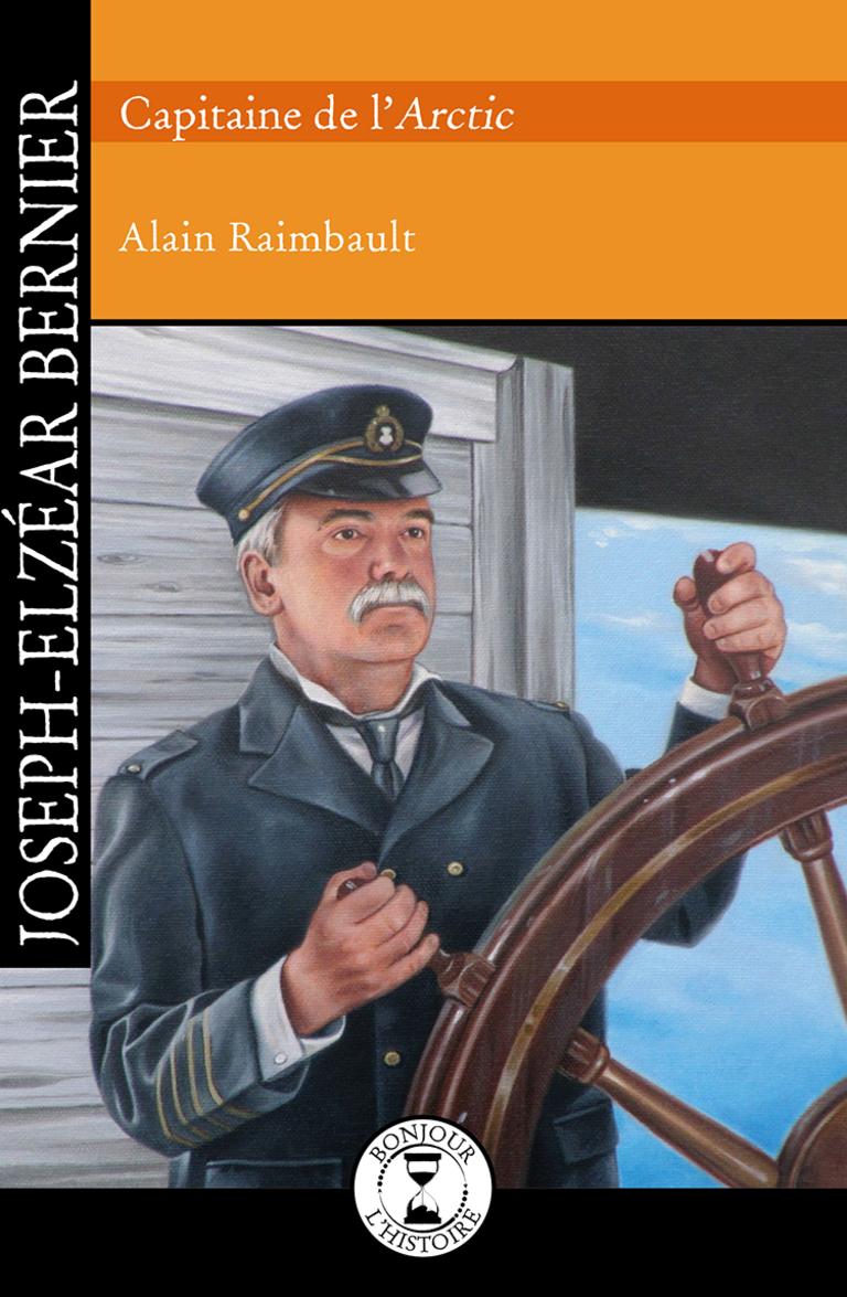 Joseph-Elzéar Bernier : capitaine de l'Arctic