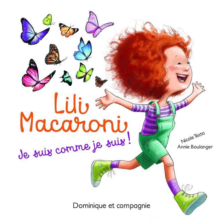 Lili Macaroni, je suis comme je suis!