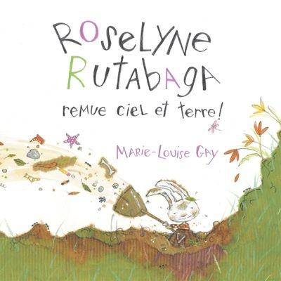 Roselyne Rutabaga remue ciel et terre!