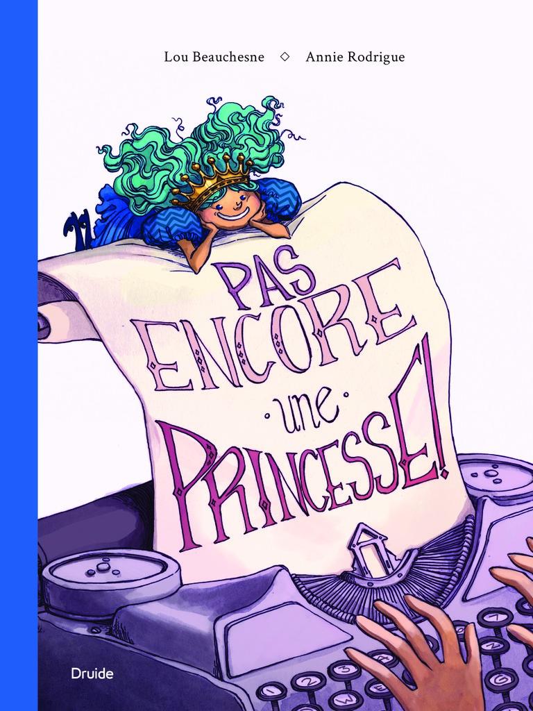Pas encore une princesse!