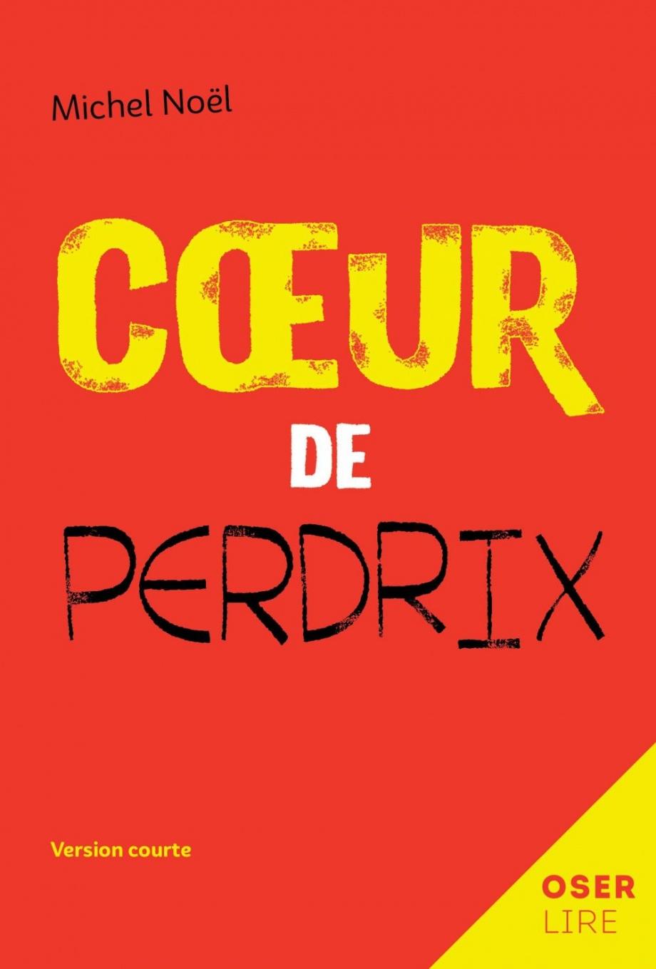 Cœur de perdrix : version courte ; Cœur de perdrix : version originale