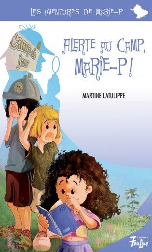 Alerte au camp, Marie-P!