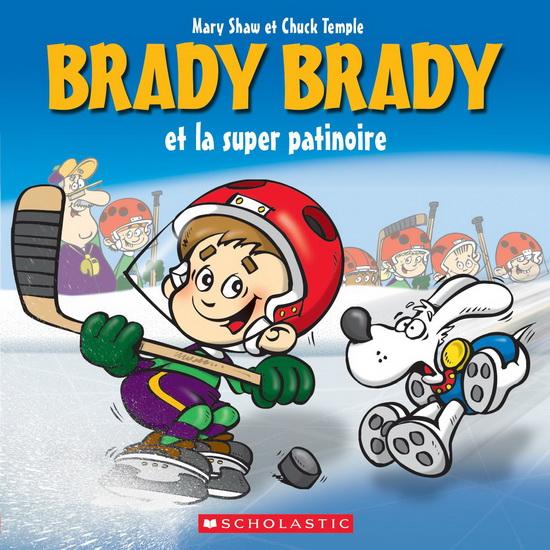 Brady Brady et la super patinoire /