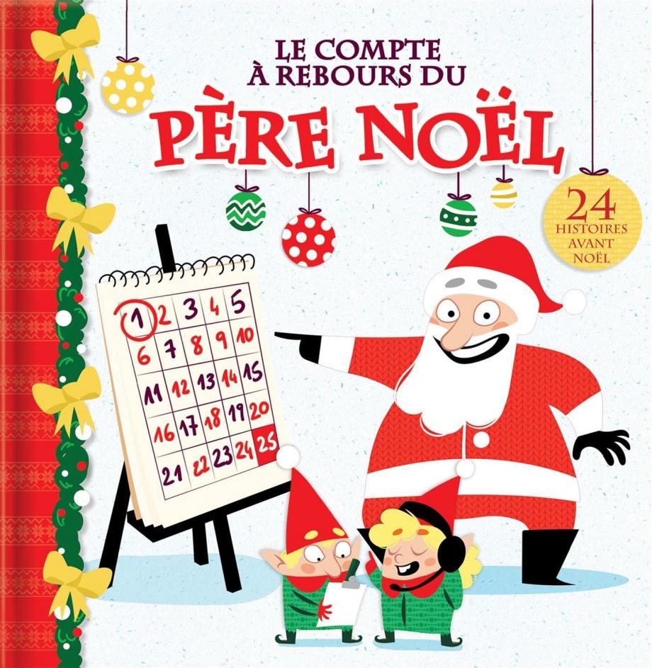 Le compte à rebours du père Noël : 24 histoires avant Noël