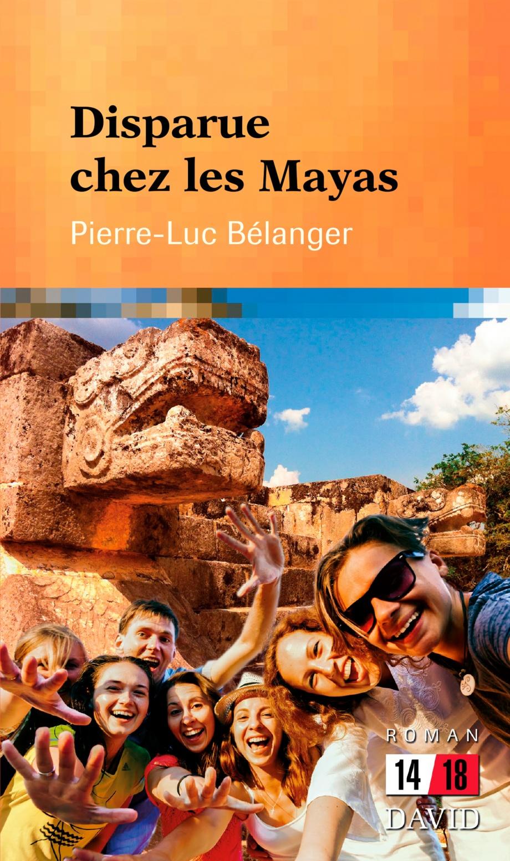 Disparue chez les Mayas : roman