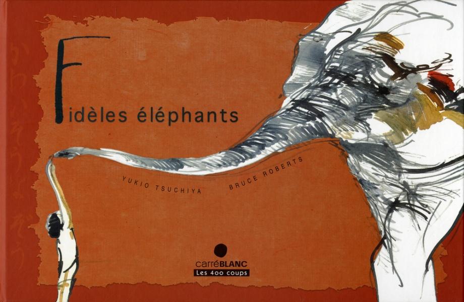 Fidèles éléphants /Réédition 2018