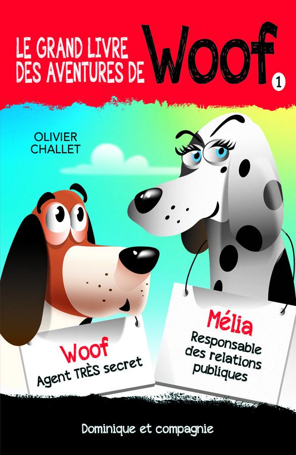 Le grand livre des aventures de Woof.