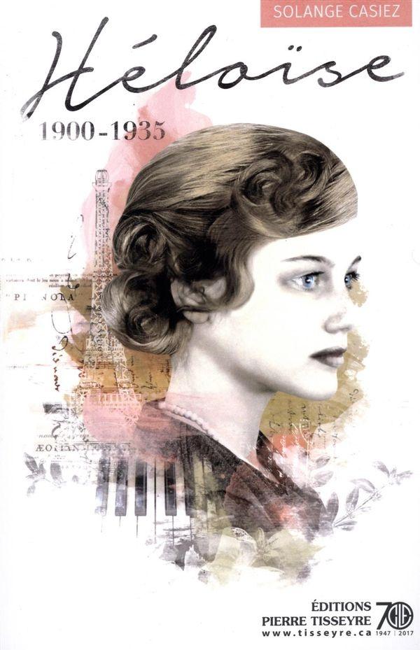 Héloïse, 1900-1935 : roman