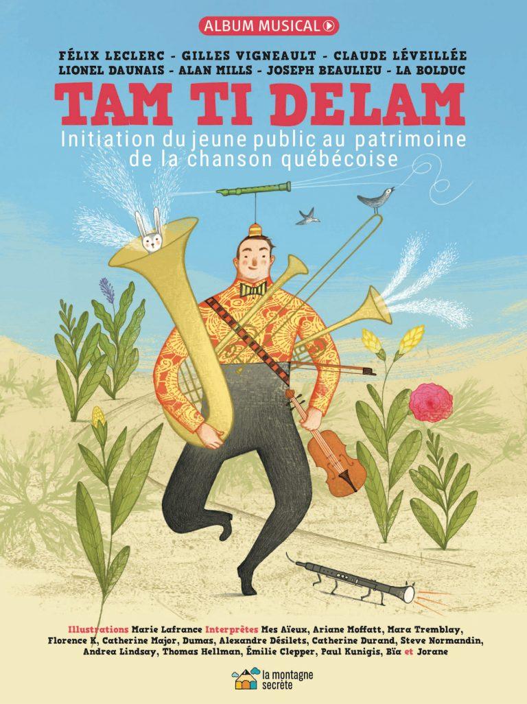 Tam Ti Delam Initiation du jeune public au patrimoine de la chanson québécoise
