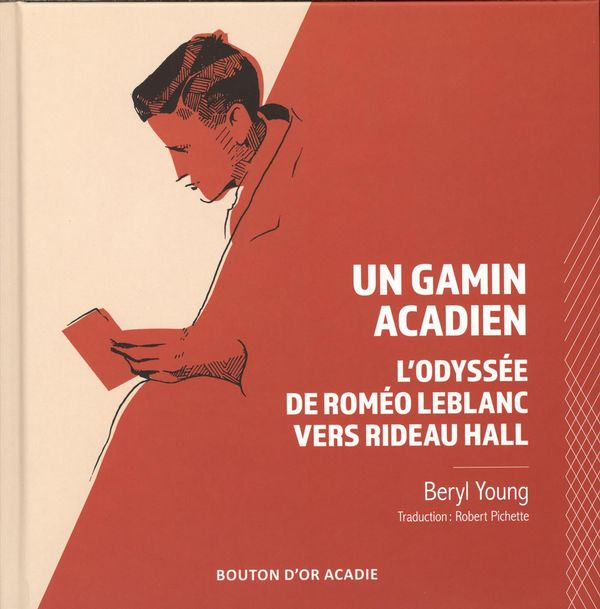 Un gamin acadien : l'odyssée de Roméo Leblanc vers Rideau Hall